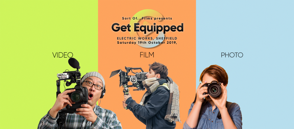 Why I Decided to Create 'Get Equipped': A New Film, Video and Photography Event for Sheffield
